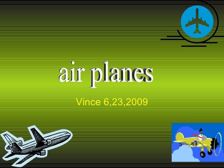 Vince 6,23,2009