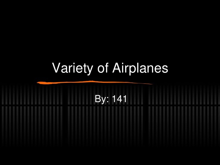 Variety of Airplanes By: 141