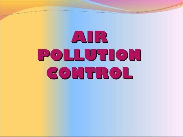 AIRAIR POLLUTIONPOLLUTION CONTROLCONTROL