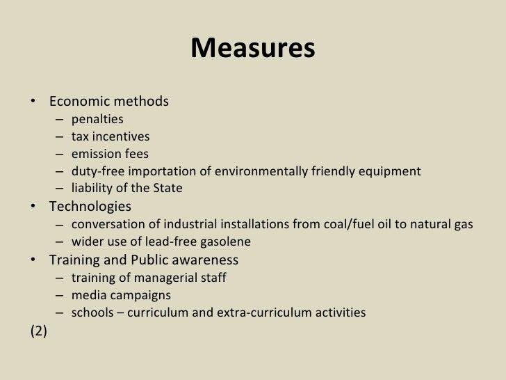 Measures <ul><li>Economic methods </li></ul><ul><ul><li>penalties </li></ul></ul><ul><ul><li>tax incentives </li></ul></ul...