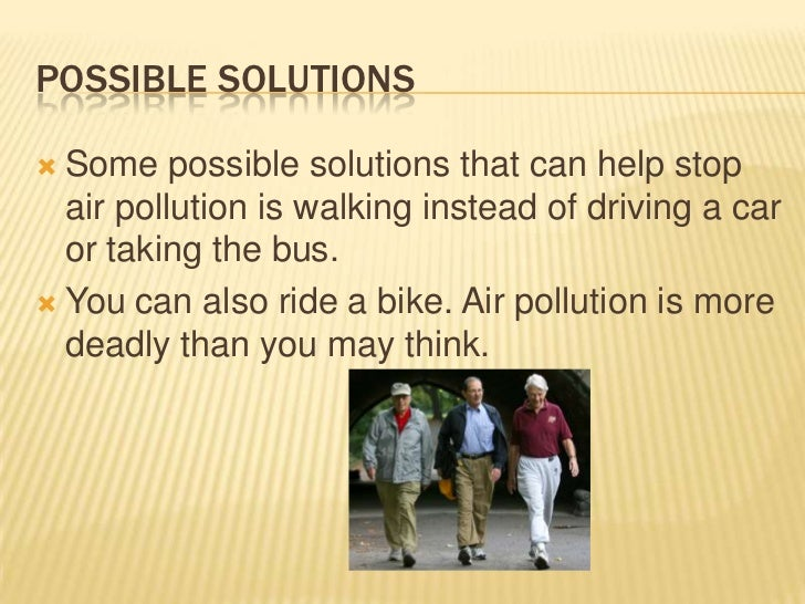 possible solutions problem pollution Air pollution: everything you need to know español how smog, soot, greenhouse gases, and other top air pollutants are affecting the planet what is air pollution.