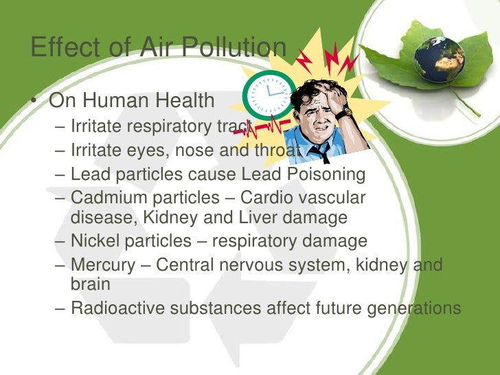 effects of land pollution on human health Air pollution: everything you need air pollution refers to the release of pollutants into the air that are detrimental to human health effects of air pollution.