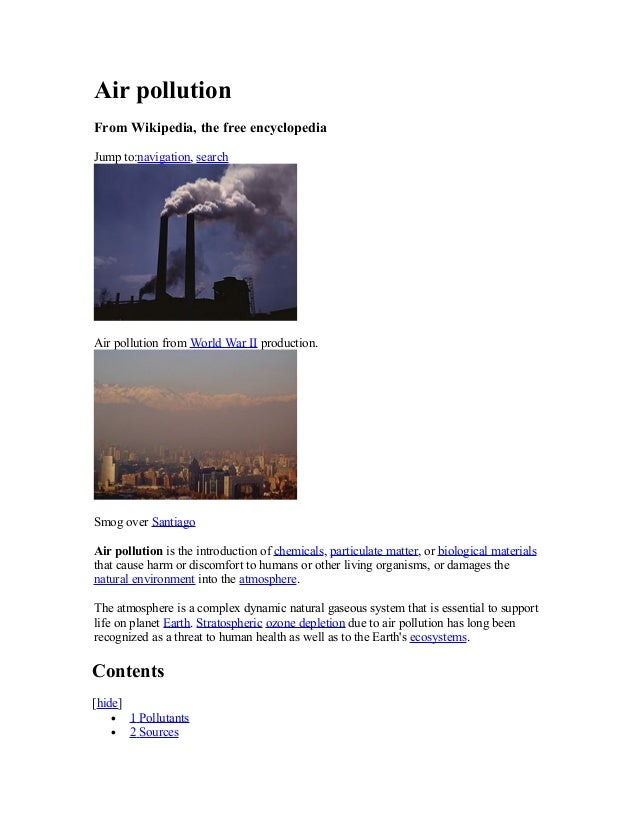 Air pollution From Wikipedia, the free encyclopedia Jump to:navigation, search Air pollution from World War II production....