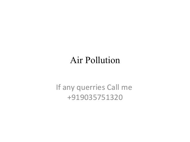 Air Pollution If any querries Call me +919035751320