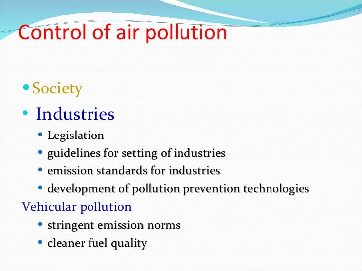 causes effects and prevention of air pollution Advertisements: essay on air pollution: sources, causes, effects and control air pollution occurs due to the presence of undesirable solid or gaseous particles in.