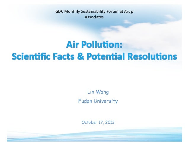 GDC  Monthly  Sustainability  Forum  at  Arup   Associates  Lin Wang Fudan University  October 17, 2013