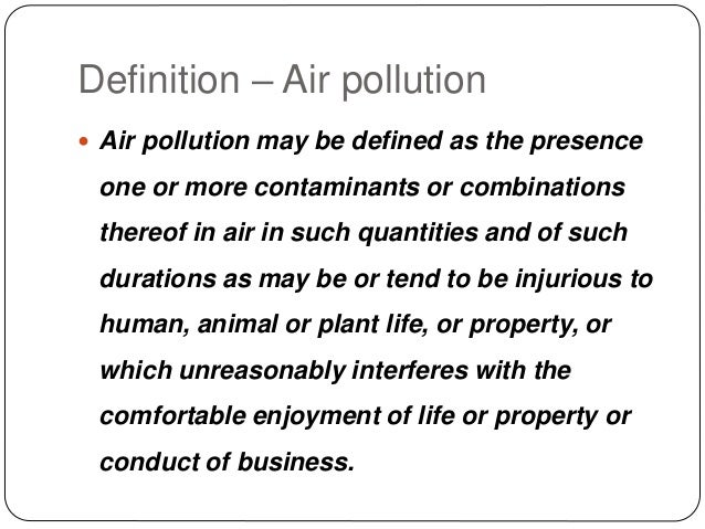 a description of controlling air pollution An introduction to air pollution – emissions into the air can be called air pollution controlling ambient air pollution and monitoring concentrations.