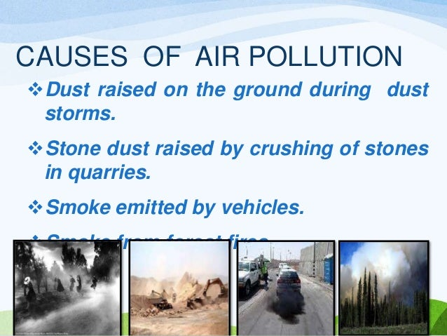 causes to pollution Studies have shown that air pollution is related to the worsening of asthma symptoms ozone triggers asthma because it is extremely irritating to the lungs and airways.