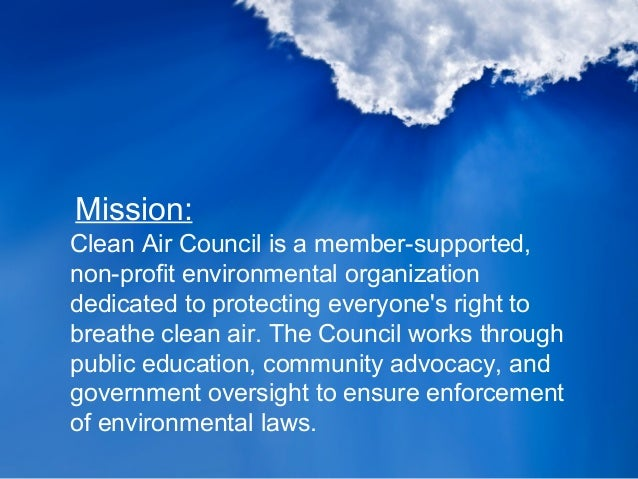 Clean Air Council is a member-supported, non-profit environmental organization dedicated to protecting everyone's right to...