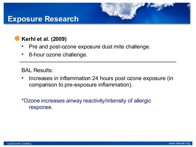 Kerhl et al. (2009) • Pre and post-ozone exposure dust mite challenge. • 8-hour ozone challenge. BAL Results: • Increases ...