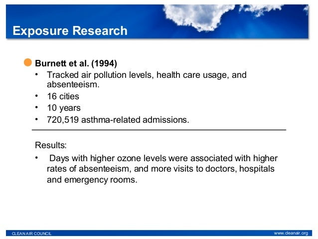 Burnett et al. (1994) • Tracked air pollution levels, health care usage, and absenteeism. • 16 cities • 10 years • 720,519...