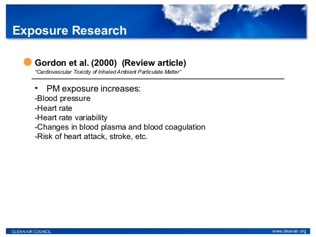 """Gordon et al. (2000) (Review article) """"Cardiovascular Toxicity of Inhaled Ambient Particulate Matter"""" • PM exposure increa..."""