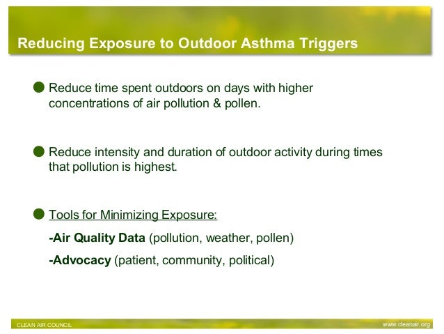 Reducing Exposure to Outdoor Asthma Triggers Tools for Minimizing Exposure: -Air Quality Data (pollution, weather, pollen)...