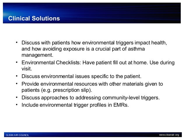 • Discuss with patients how environmental triggers impact health, and how avoiding exposure is a crucial part of asthma ma...