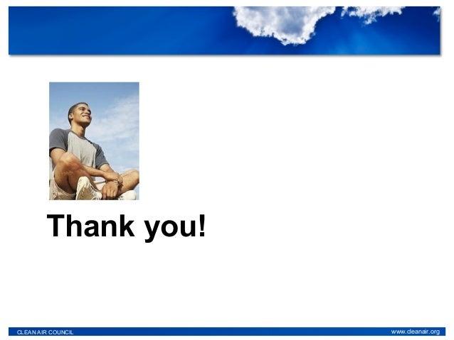 Thank you! CLEAN AIR COUNCIL www.cleanair.org