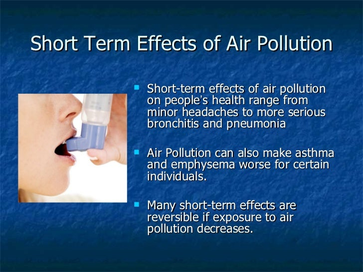 health effects of air and water pollutants Your actual risk of adverse effects depends on your current health status, the pollutant type and concentration, and the length of your exposure to the polluted air high air pollution levels can cause immediate health problems including.