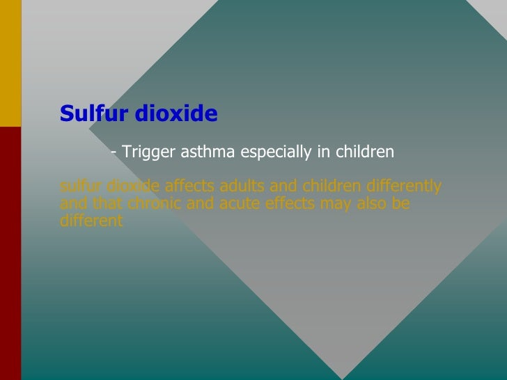 Particulate Matter Diesel   -   Cancer          -   Asthmatic attacks in children          -   Eye and throat irritation  ...