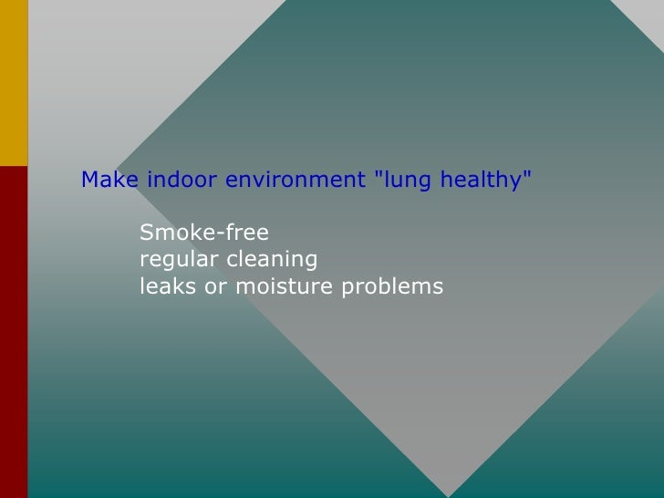 Keep track of air pollution levels        limit the outdoor time in vigorous play                     during unhealthy air...