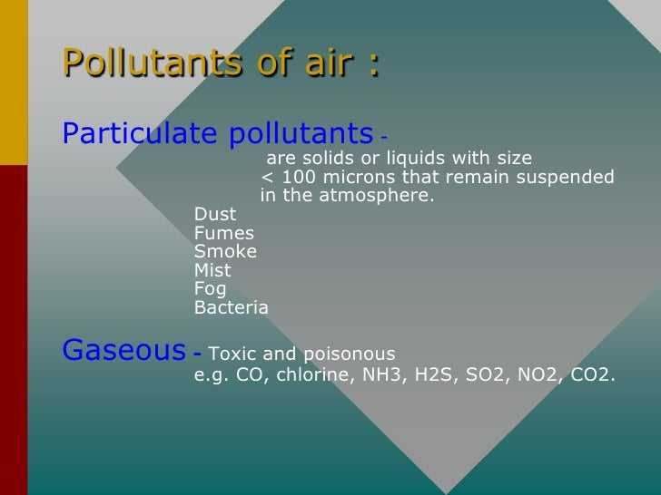 Major Pollutants  Ozone     Transient damage           Permanent damage                  -accelerated aging of the lung  C...