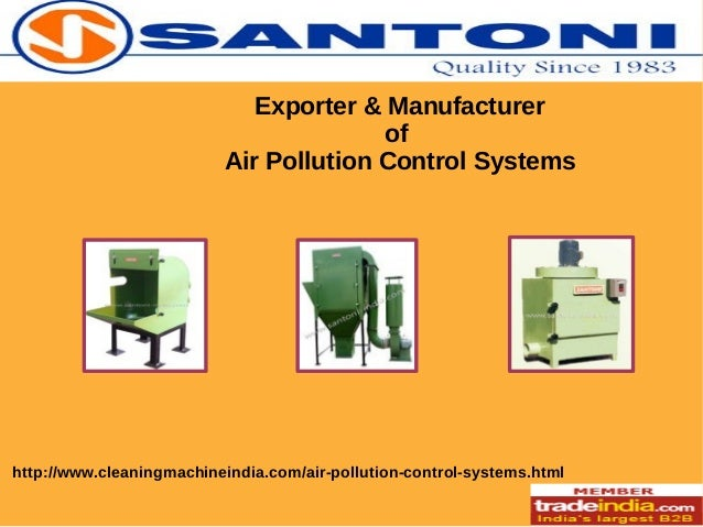 Exporter & Manufacturer of Air Pollution Control Systems  http://www.cleaningmachineindia.com/air-pollution-control-system...
