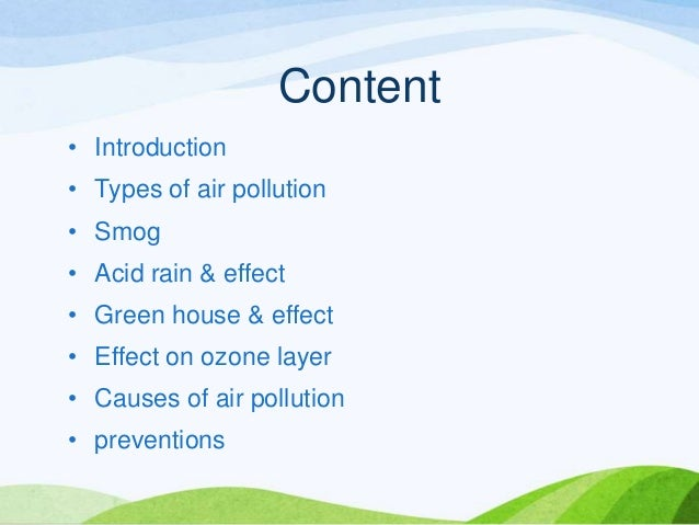 an introduction to the problems of air pollution Indoor air pollution and poor urban air quality are listed as two of the world's worst toxic pollution problems in the 2008 blacksmith institute world's worst polluted places report according to the 2014 world health organization report, air pollution in 2012 caused the deaths of around 7 million people worldwide, [2] an estimate roughly .