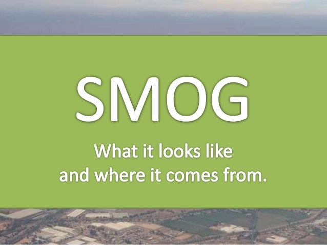 Poor air quality, whether natural or human-caused, is called smog. What does smog look like?