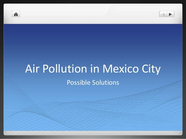 Air Pollution in Mexico City Possible Solutions