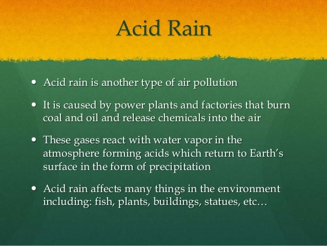 an introduction to the acid rain as a type of air pollution Air pollution and biodiversity: a review nigel dudley 1introduction acid rain is a general and simplified term used to describe a range of pollution effects.