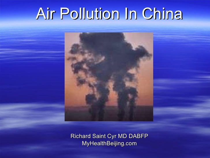 Air Pollution In China Richard Saint Cyr MD DABFP MyHealthBeijing.com