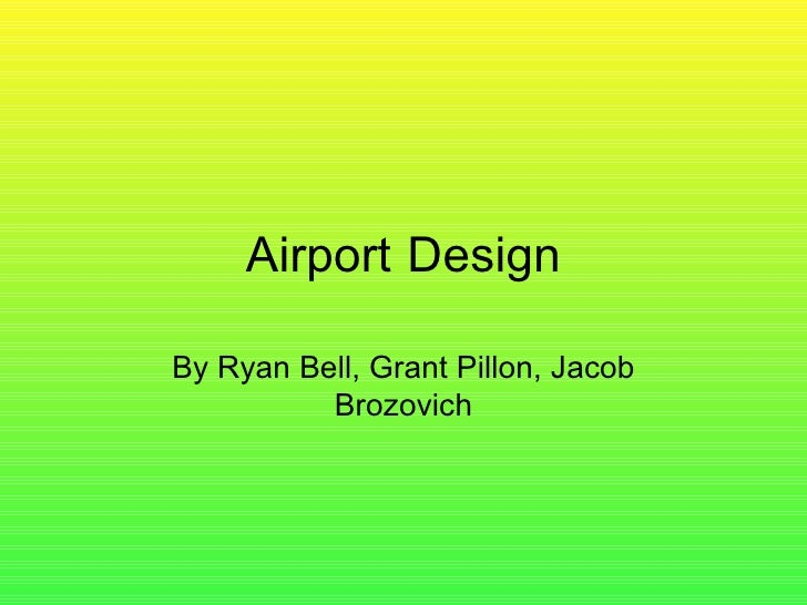 Airport  Design By Ryan Bell, Grant Pillon, Jacob Brozovich