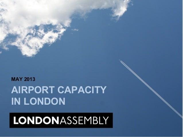 AIRPORT CAPACITYIN LONDONMAY 2013