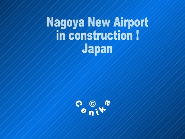 Nagoya New Airport in construction ! Japan © Cenika