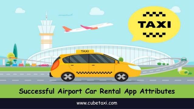 Successful Airport Car Rental App Attributes www.cubetaxi.com