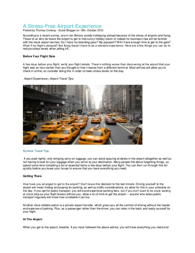 A Stress-Free Airport Experience Posted by Thomas Conway - Guest Blogger on 16th, October 2012 According to a recent surve...