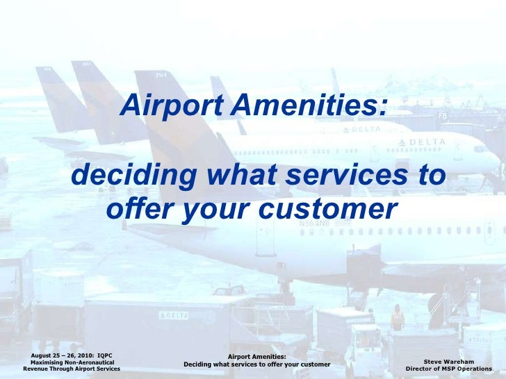 Airport Amenities:  deciding what services to offer your customer