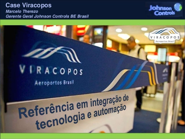 Case Viracopos  Marcelo Therezo  Gerente Geral Johnson Controls BE Brasil