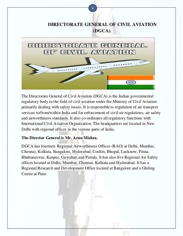 9  DIRECTORATE GENERAL OF CIVIL AVIATION (DGCA).  The Directorate General of Civil Aviation (DGCA) is the Indian governmen...