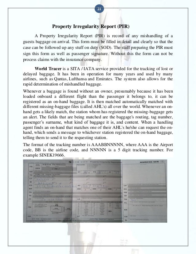 21  Property Irregularity Report (PIR) A Property Irregularity Report (PIR) is record of any mishandling of a guests bagga...