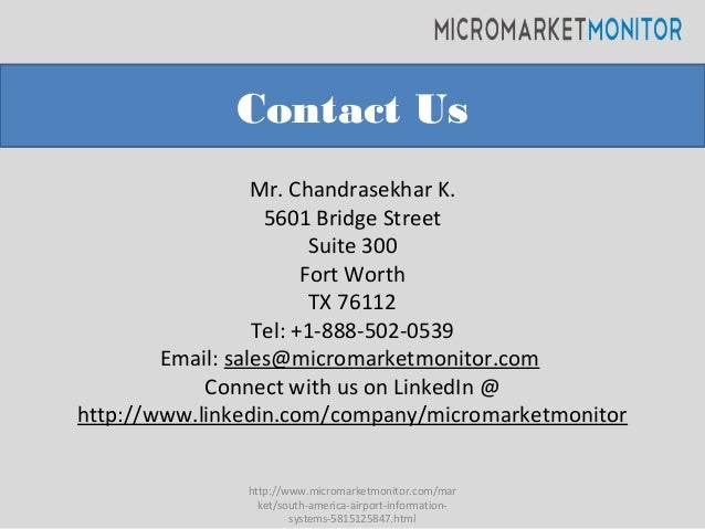 Contact Us Mr. Chandrasekhar K. 5601 Bridge Street Suite 300 Fort Worth TX 76112 Tel: +1-888-502-0539 Email: sales@microma...