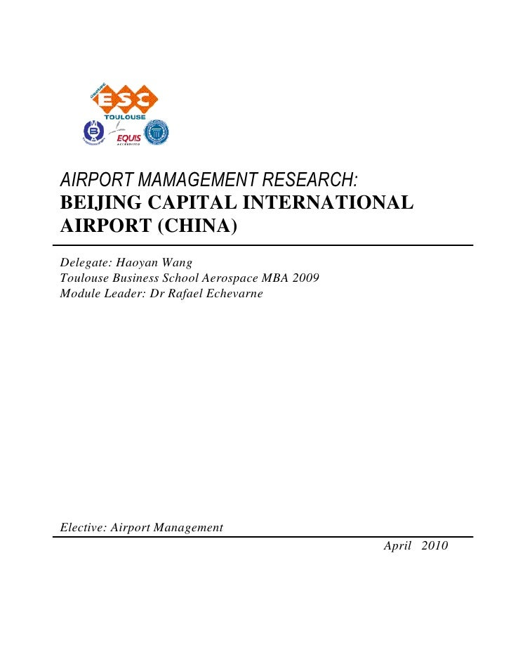 AIRPORT MAMAGEMENT RESEARCH: BEIJING CAPITAL INTERNATIONAL AIRPORT (CHINA) Delegate: Haoyan Wang Toulouse Business School ...