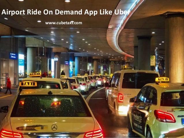 www.abc.com Airport Ride On Demand App Like Uber www.cubetaxi.com