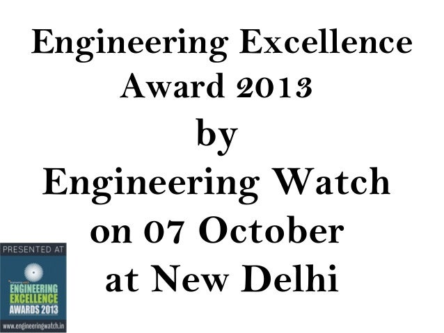 Engineering Excellence Award 2013  by Engineering Watch on 07 October at New Delhi