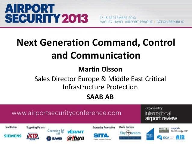Next Generation Command, Control and Communication Martin Olsson Sales Director Europe & Middle East Critical Infrastructu...