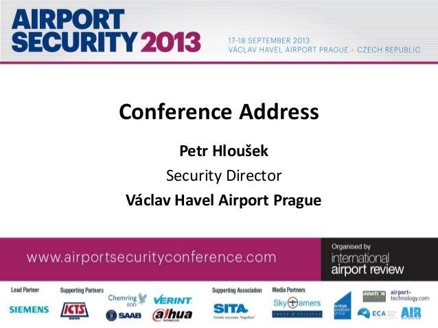 Conference Address Petr Hloušek Security Director Václav Havel Airport Prague