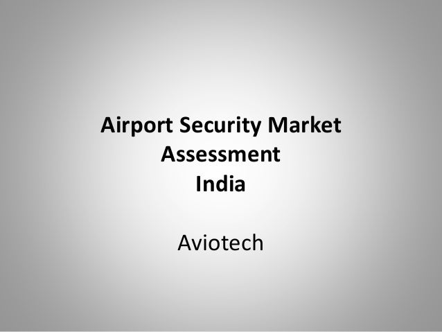 Airport Security Market Assessment India Aviotech