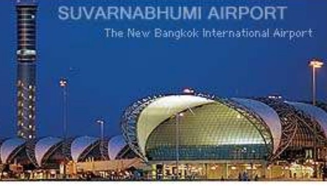 BACKGROUND HISTORY • Named Suvarnabhumi (meaning 'Golden Land') (pronounced Suu-vah-nah-poom) • The new airport is one of ...