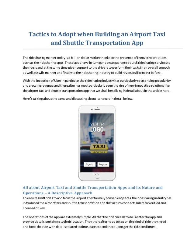 Tactics to Adopt when Building an Airport Taxi and Shuttle Transportation App The ridesharingmarkettodayisa billiondollarm...