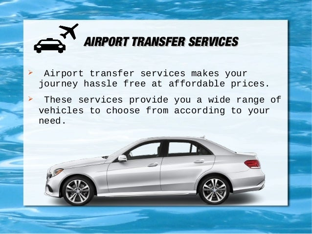 AIRPORT TRANSFER SERVICESAIRPORT TRANSFER SERVICES  Airport transfer services makes your journey hassle free at affordabl...