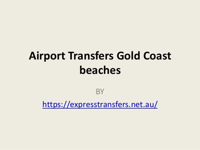 Airport Transfers Gold Coast beaches BY https://expresstransfers.net.au/