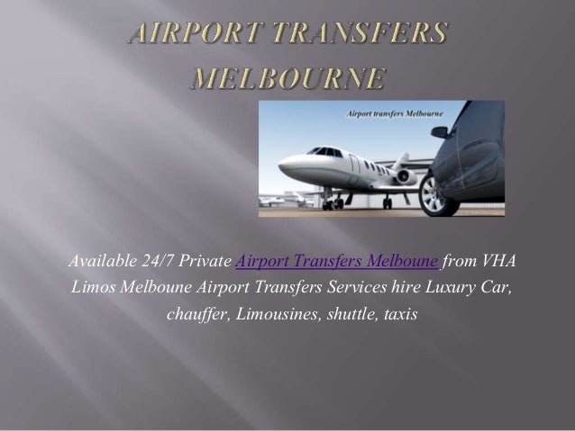 Available 24/7 Private Airport Transfers Melboune from VHA Limos Melboune Airport Transfers Services hire Luxury Car, chau...